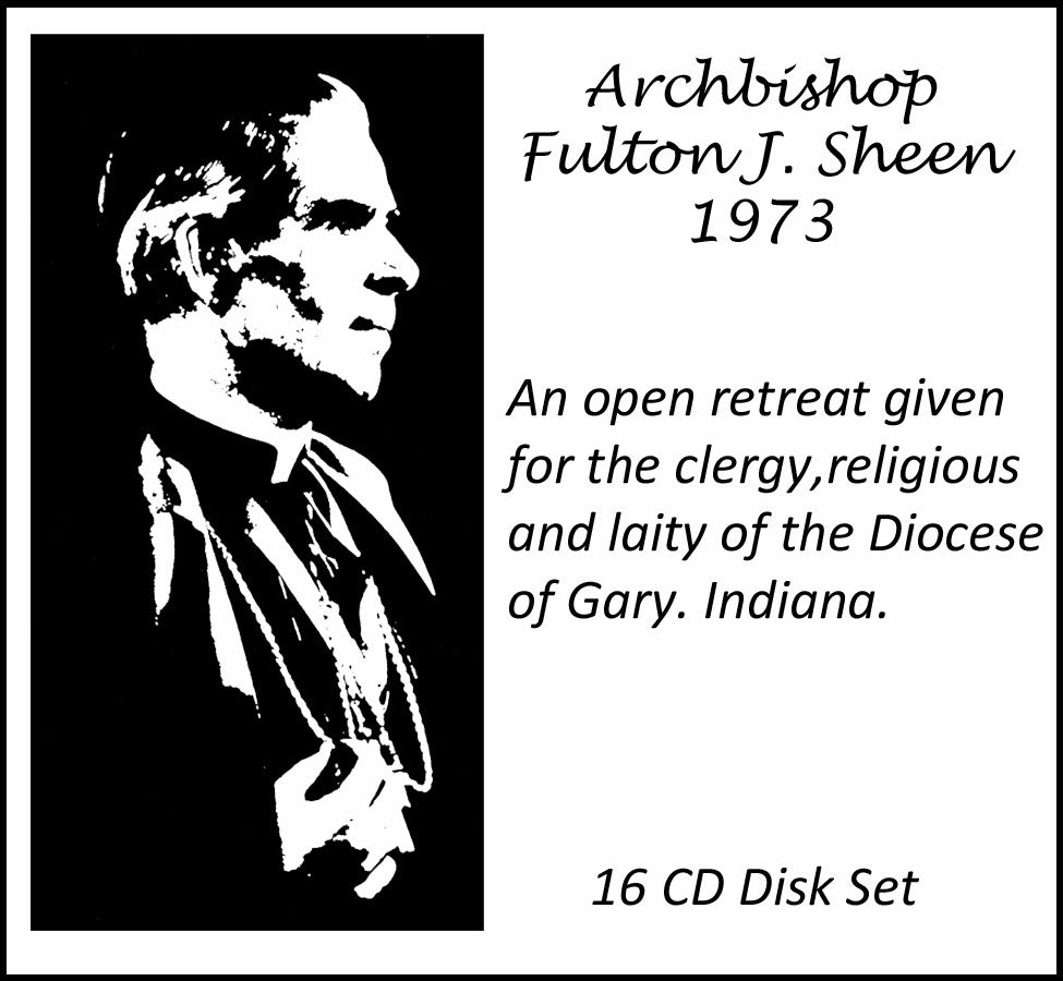Archbishop Fulton J. Sheen Open Retreat:  16 CD Set (for the clergy, religious and the laity)