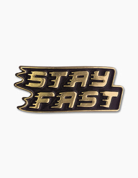 Stay Fast Pin