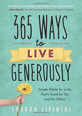 365 Ways to Live Generously by Sharon Lipinski