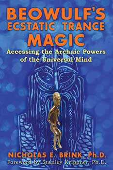 Beowulf's Ecstatic Trance Magic by Nicholas Brink