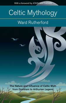 Celtic Mythology by Ward Rutherford