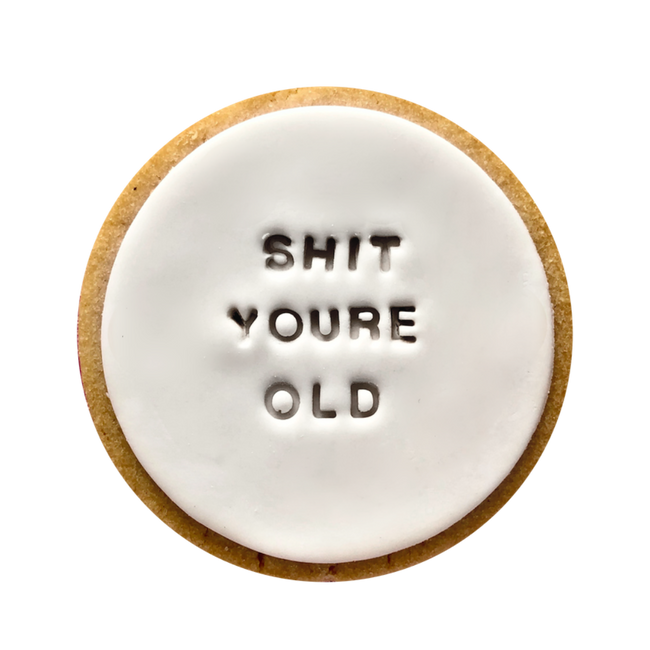 SHIT YOUR OLD COOKIE