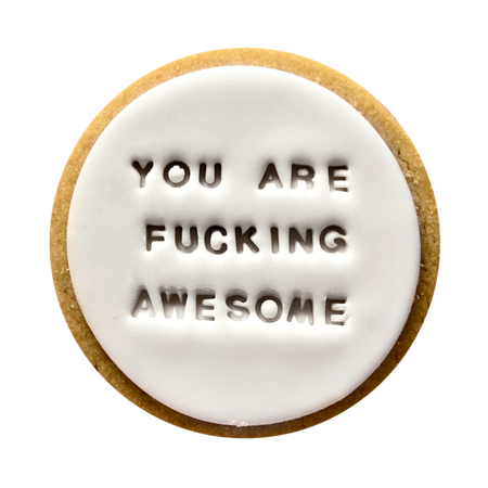 YOU ARE FUCKING AWESOME COOKIE
