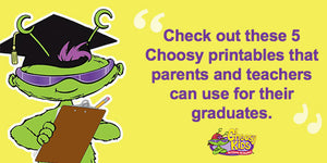 5 Choosy Printables for your Graduation