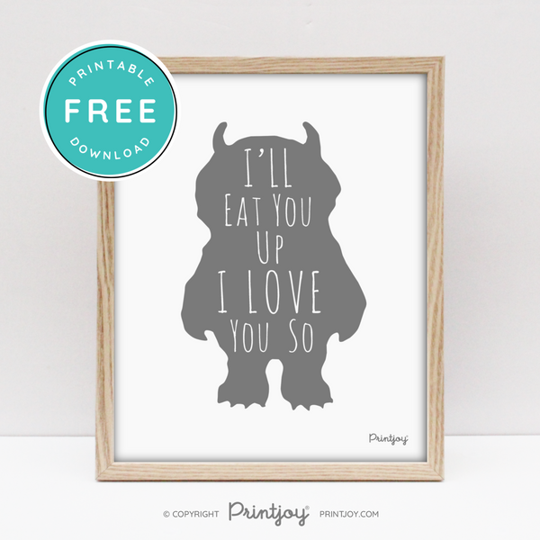 Where The Wild Things Are, I'll Eat You Up I Love You So, Baby Boy Nursery Wall Art Decor, Free Printable, Gray - Printjoy