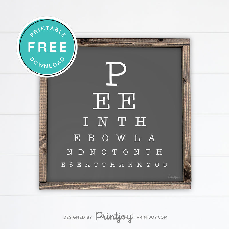Pee In The Bowl Vision Test • Funny Boy Bathroom Sign • Rustic Modern Farmhouse • White • Wall Art Decor • Free Printable Download - Printjoy