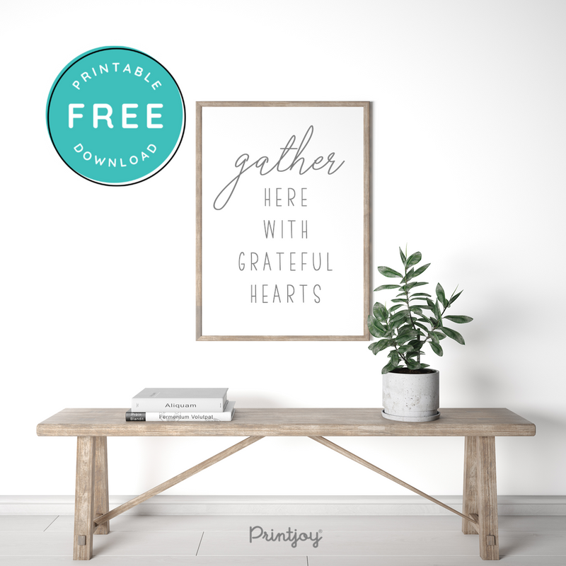Gather Here With Grateful Hearts • Entryway Wall Art Decor • Free Printable • White Black - Printjoy