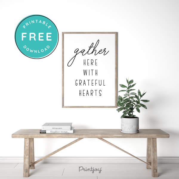 Gather Here With Grateful Hearts, Entryway Wall Art Decor, Free Printable, White Black - Printjoy