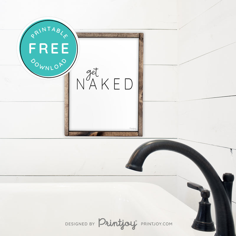 Get Naked • Bathroom Word Art Decor • Modern Farmhouse • Wall Art • Free Printable Download - Printjoy
