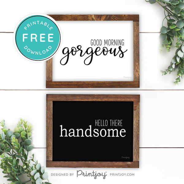 Good Morning Gorgeous Hello There Handsome • Couples Bathroom Decor • Modern Farmhouse • Wall Art • Free Printable Download - Printjoy
