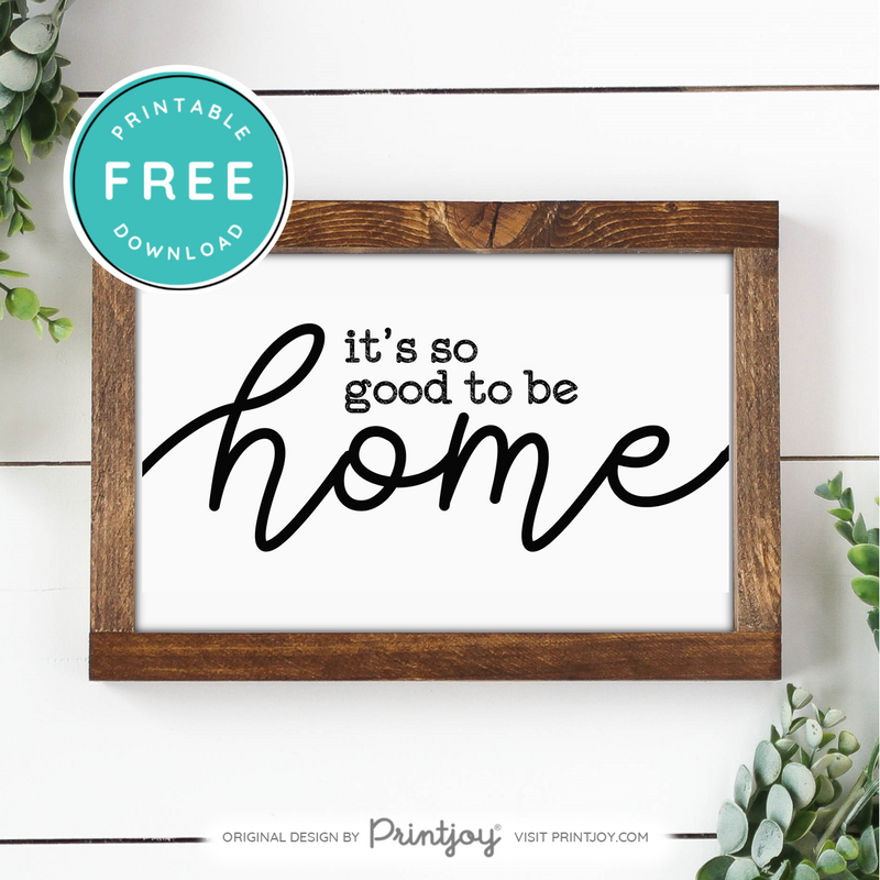 Its So Good To Be Home Modern Farmhouse Entryway Wall Art, Free Printable, White - Printjoy