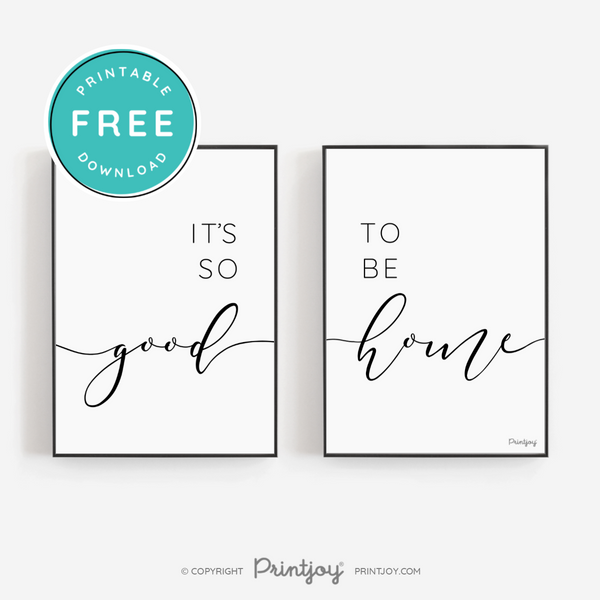 Its So Good To Be Home Modern • Minimalist Entryway • Wall Art Decor • Free Printable • White - Printjoy