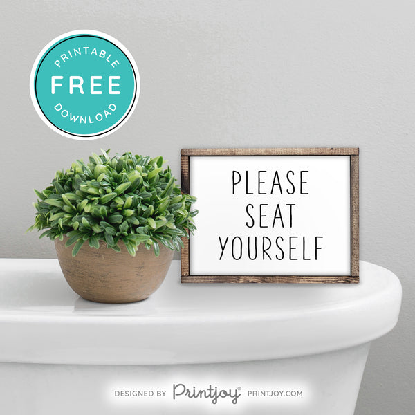 Please Seat Yourself • Popular Bathroom Decor • Modern Farmhouse • White • Wall Art • Free Printable Download - Printjoy