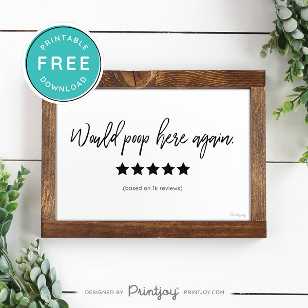 Would Poop Here Again • Funny Bathroom Decor • Modern Farmhouse • White • Landscape • Wall Art • Free Printable Download