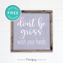 Don't Be Gross • Wash Your Hands • Bathroom Sign • Rustic Modern Farmhouse • Navy Blue • Wall Art Decor • Free Printable Download - Printjoy