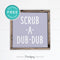 Scrub A Dub Dub • Cute Bathroom Sign • Rustic Modern Farmhouse Decor • Printable Wall Art • Instant Download - Printjoy