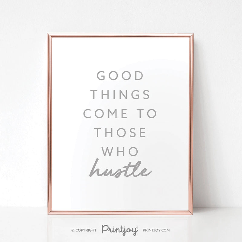 Good Things Come To Those Who Hustle • Motivational • Wall Art Decor • Free Printable • White - Printjoy
