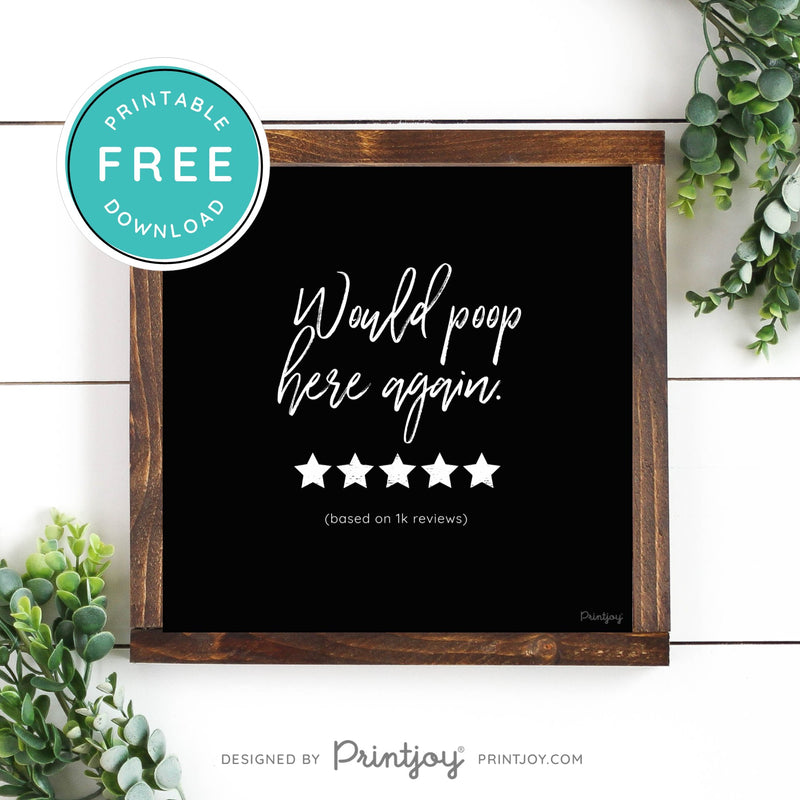 Would Poop Here Again • Funny Bathroom Decor • Modern Farmhouse • White • Landscape • Wall Art • Free Printable Download - Printjoy