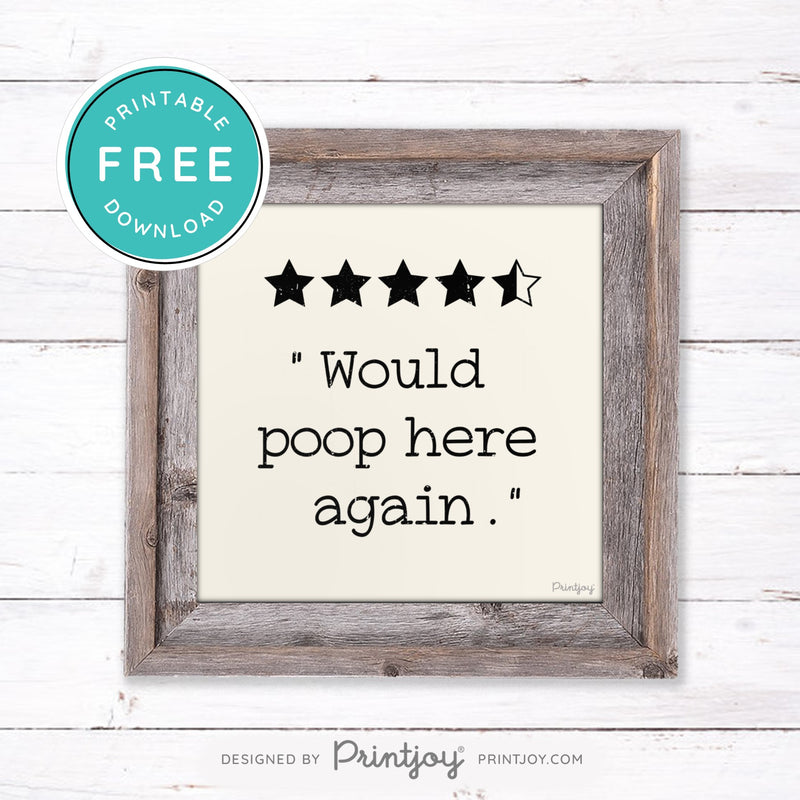 Would Poop Here Again • Funny Bathroom Decor • Rustic Farmhouse • Ivory • Landscape • Wall Art • Free Printable Download - Printjoy