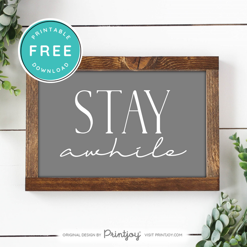 Stay Awhile • Entryway • Living Room • Family Room • Hallway • Dining Room • Wall Art Decor • Free Printable • White - Printjoy