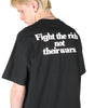 "FIGHT THE RICH, NOT THEIR WAR T-SHIRT ""BLACK"""