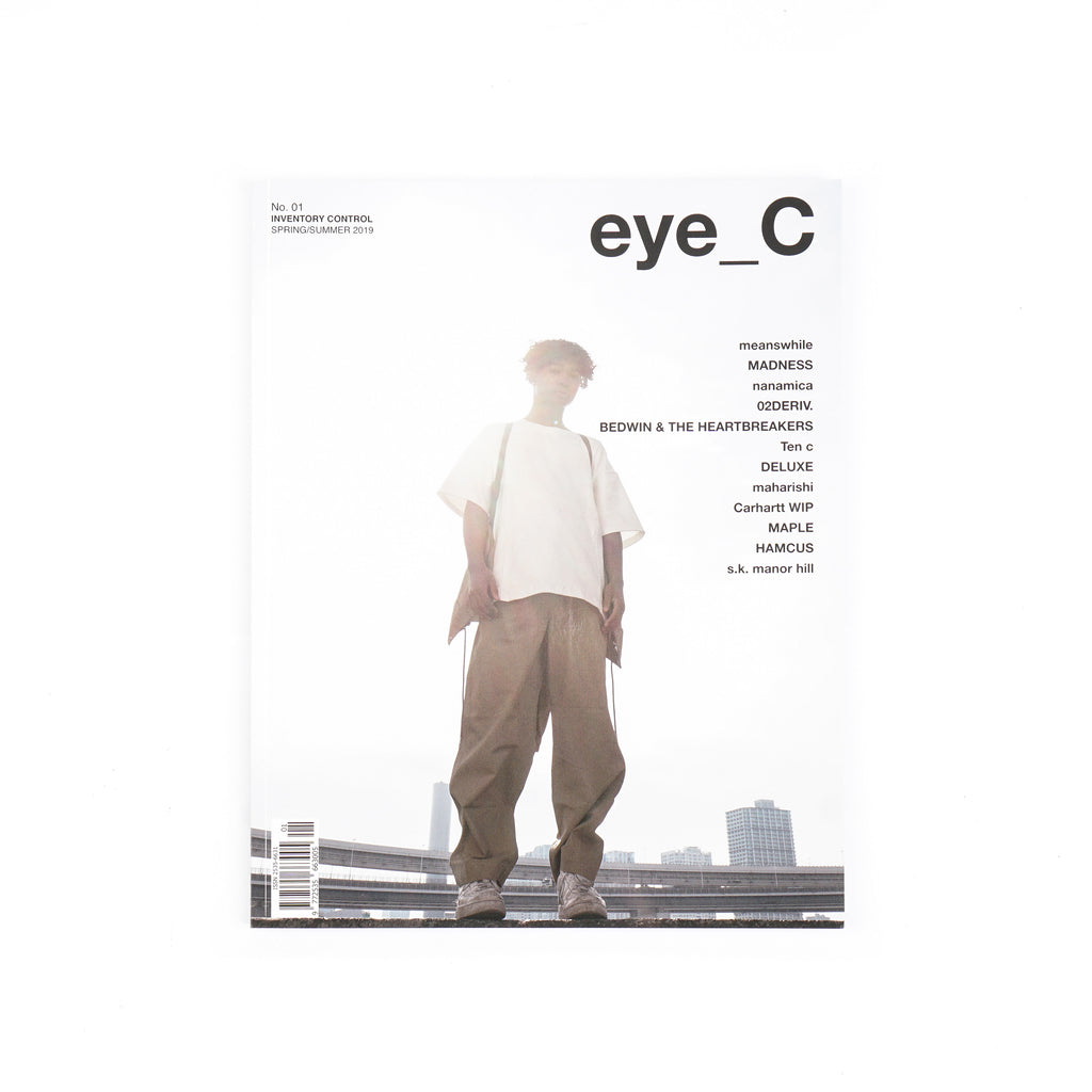 "eye_C MAGAZINE NO.1 SPRING/SUMMER 2019: ""INVENTORY CONTROL"""