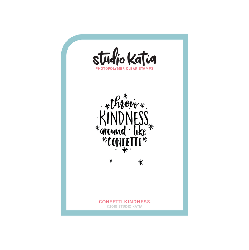 confetti, kindness, sentiment, stamp, studio katia, throw kindness around like confetti,
