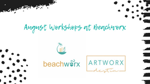 Get Creative with local artists / ARTWORX @ BEACHWORX / August Workshops