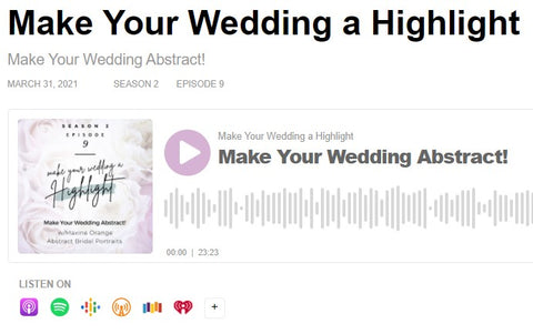 Make Your Wedding a Highlight Podcast with DJ Josh featuring Artist Maxine Orange of Abstract Bridal Portraits