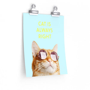 Cat Is Always Right Premium Matte vertical posters