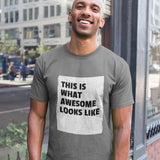 Mens This Is What Awesome Looks Like T-Shirt