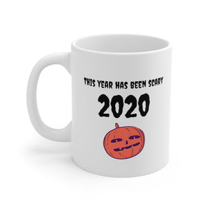 This Year Has Been Scary Halloween Mug