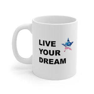 Live Your Dream Patriotic Mug
