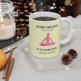Yoga But You Can Always Control What Goes On Inside Mug