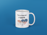 I'm a Patriot, I Vote Mug