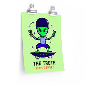 The Truth is Out There Premium Matte vertical posters
