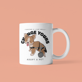 Save A Live Will Change Yours, Adopt A Pet Mug