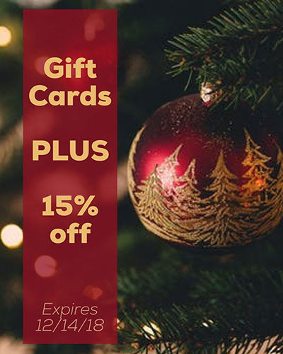 Gift Cards PLUS 15 % off, Expires 12/14/18
