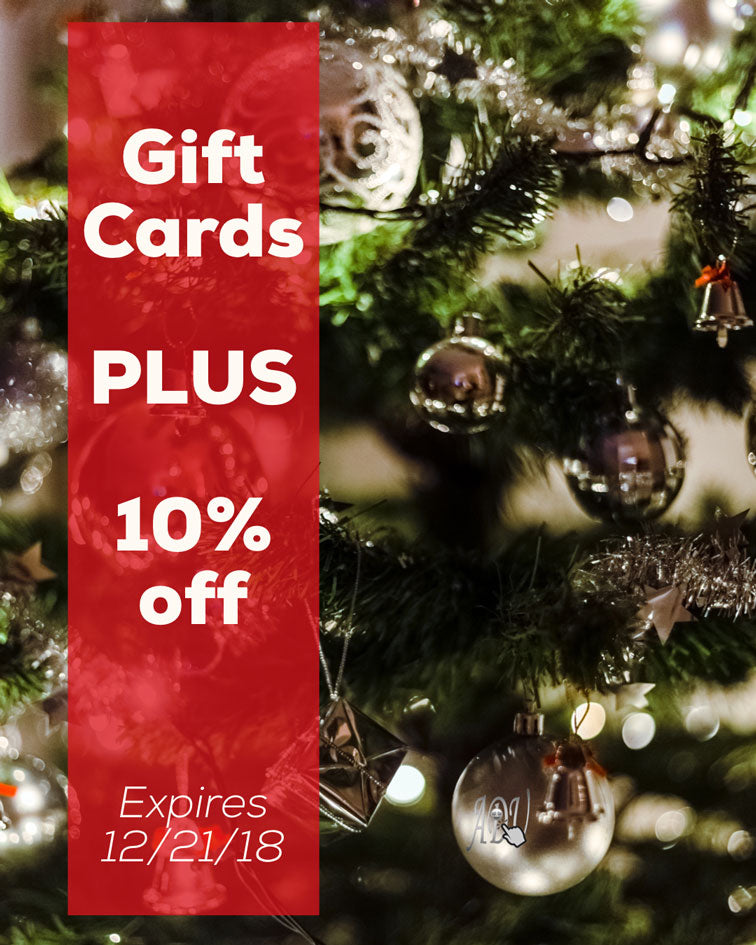 Gift Cards PLUS 10 % off, Expires 12/21/18