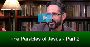 The Parables of Jesus - Part 2