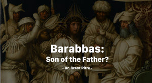 Barabbas: Son of the Father?