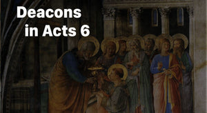 Deacons in Acts 6