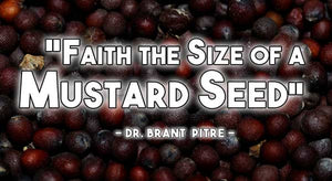 Faith the Size of a Mustard Seed