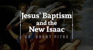 Jesus' Baptism and the New Isaac