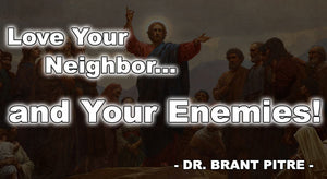 Love your neighbor and enemies: The Beatitudes