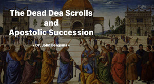 The Dead Sea Scrolls and Apostolic Succession