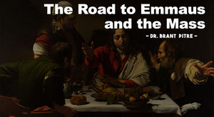 The Road to Emmaus and the Mass