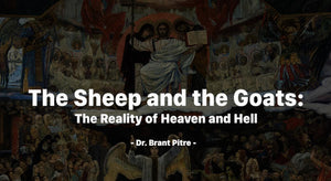 The Sheep and Goats: The Reality of Heaven and Hell