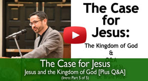 Jesus and the Kingdom of God: The Case for Jesus