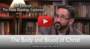 The Body and Blood of Christ: The Mass Readings Explained Excerpt
